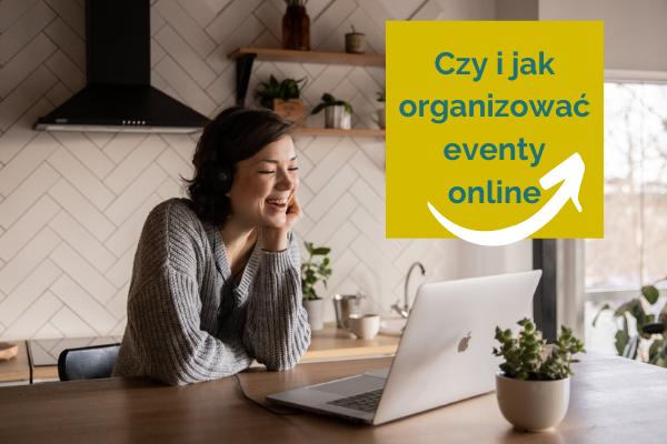 Czy i jak organizować eventy online2
